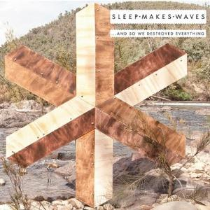 Sleepmakeswaves - ... And So We Destroyed Everything CD (album) cover