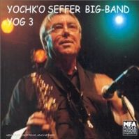 Yochk'o Seffer - Yog 3 - Yochk'o Seffer Big Band CD (album) cover