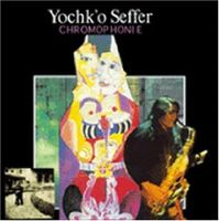Yochk'o Seffer - Chromophonie CD (album) cover