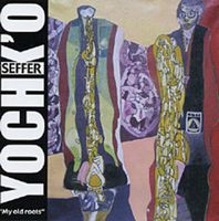 Yochk'o Seffer - My Old Roots CD (album) cover