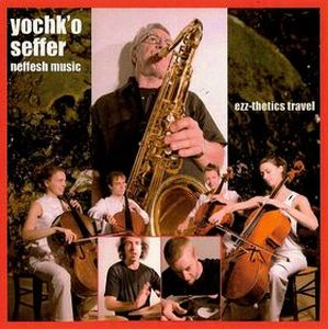 Yochk'o Seffer - Ezz-thetics Travel CD (album) cover