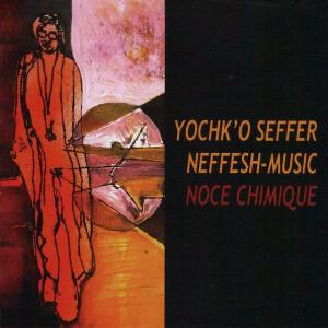 Yochk'o Seffer - Noce Chimique CD (album) cover