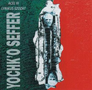 Yochk'o Seffer - Acel Iii - Lyrikus-szozat CD (album) cover
