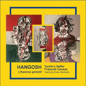 Yochk'o Seffer - Hangosh - L'homme Primitif (with Franöois Causse) CD (album) cover