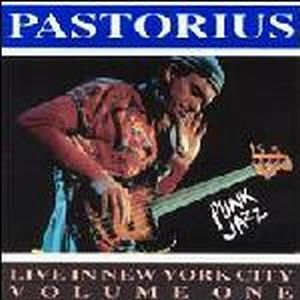Jaco Pastorius - Live In New York City, Vol. 1: Punk Jazz CD (album) cover