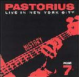 Jaco Pastorius - Live In New York City, Vol. 7: History CD (album) cover
