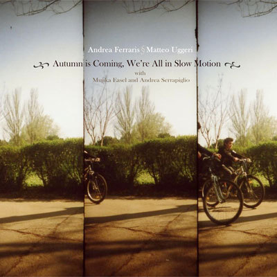 HUE (MATTEO UGGERI) - Autumn Is Coming, We're All In Slow Motion (with Andrea Ferraris) CD album cover