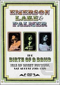 Elp (emerson Lake & Palmer) - The Birth Of A Band - Isle Of Wight Festival 1970 DVD (album) cover