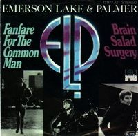 ELP (EMERSON LAKE & PALMER) - Fanfare For The Common Man / Brain Salad Surgery CD album cover