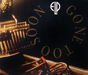 ELP (EMERSON LAKE & PALMER) - Gone Too Soon (promo) CD album cover