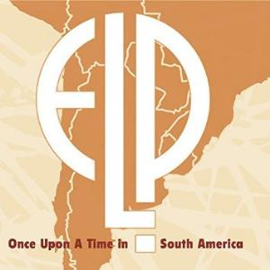 ELP (EMERSON LAKE & PALMER) - Once Upon A Time In South America CD album cover