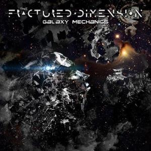 THE FRACTURED DIMENSION - Galaxy Mechanics CD album cover