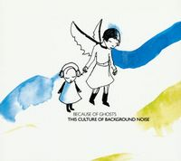 Because Of Ghosts - This Culture Of Background Noise CD (album) cover