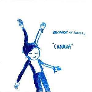 Because Of Ghosts - Canada CD (album) cover