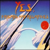 Yes - Yes, Friends And Relatives CD (album) cover