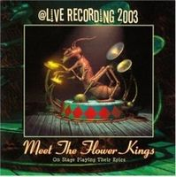 The Flower Kings - Meet The Flower Kings @ Live Recording 2003 CD (album) cover