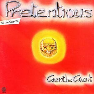 Gentle Giant - Pretentious For The Sake Of It CD (album) cover