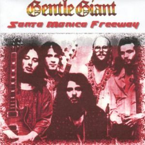 Gentle Giant - Santa Monica Freeway CD (album) cover