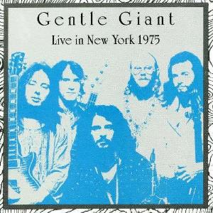 Gentle Giant - Live In New York 1975 CD (album) cover