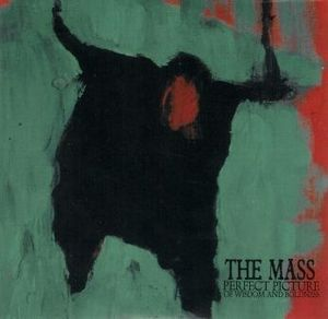 The Mass - Perfect Picture Of Wisdom And Boldness CD (album) cover