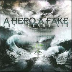 A Hero A Fake - Let Oceans Lie CD (album) cover