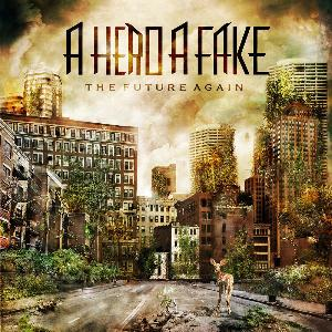 A Hero A Fake - The Future Again CD (album) cover
