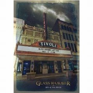 Glass Hammer - Live At The Tivoli DVD (album) cover