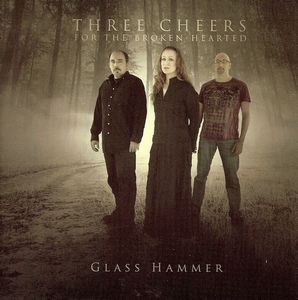 Glass Hammer - Three Cheers For The Broken-hearted CD (album) cover