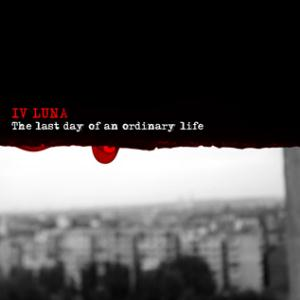 Iv Luna - The Last Day Of An Ordinary Life CD (album) cover