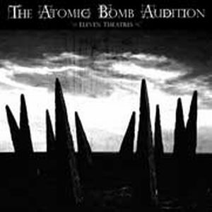 The Atomic Bomb Audition - Eleven Theatres CD (album) cover
