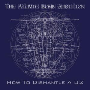 The Atomic Bomb Audition - How To Dismantle A U2 CD (album) cover