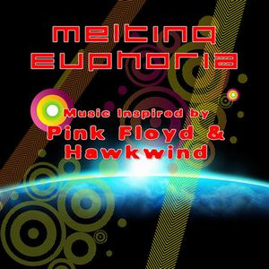 Melting Euphoria - Music Inspired By Pink Floyd & Hawkwind CD (album) cover