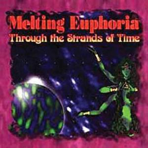 Melting Euphoria - Through The Strands Of Time CD (album) cover