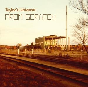 TAYLOR'S UNIVERSE - From Scratch CD album cover
