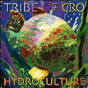 Tribe Of Cro - Hydroculture CD (album) cover