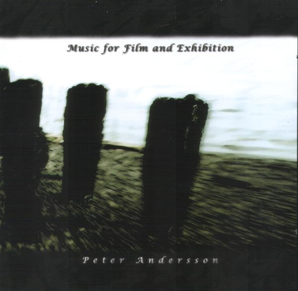 Peter Andersson - Music For Film And Exhibition CD (album) cover