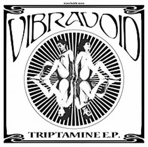 VIBRAVOID - Triptamine E.p. Volume 1 CD album cover