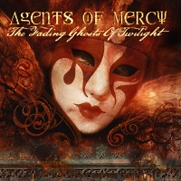 Agents Of Mercy - The Fading Ghosts Of Twilight CD (album) cover