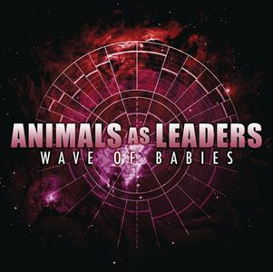 Animals As Leaders - Wave Of Babies CD (album) cover
