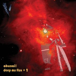 Abunai! - Deep Mu Flux + 2 CD (album) cover