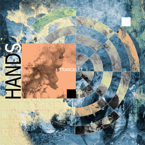 Hands - Strangelet CD (album) cover