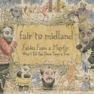Fair To Midland - Fables From A Mayfly: What I Tell You Three Times Is True CD (album) cover
