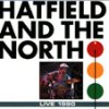 Hatfield And The North - Hatfield And The North Live T.v. 1990 CD (album) cover
