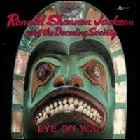 Ronald Shannon Jackson - Eye On You ( With The Decoding Society) CD (album) cover