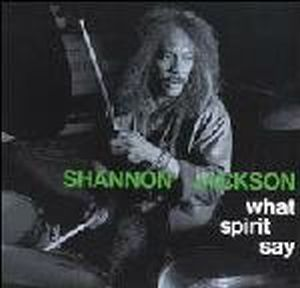 Ronald Shannon Jackson - What Spirit Say (with The Decoding Society) CD (album) cover