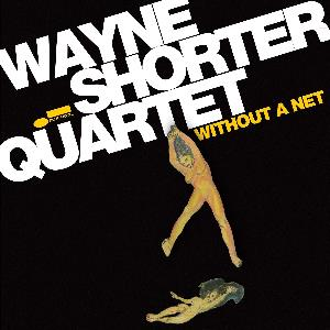 Wayne Shorter - Without A Net CD (album) cover