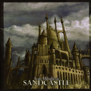 Ivan Mihaljevic - Sandcastle CD (album) cover