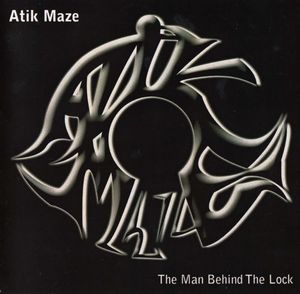 Atik Maze - The Man Behind The Lock CD (album) cover