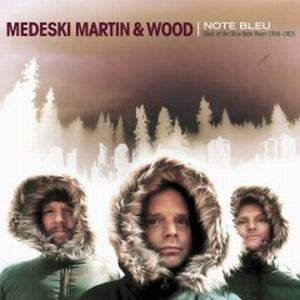 Medeski Martin & Wood - Note Bleu: Best Of The Blue Note Years 1998-2005 CD (album) cover