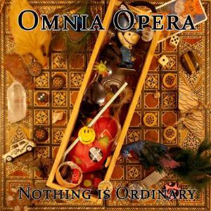 Omnia Opera - Nothing Is Ordinary CD (album) cover